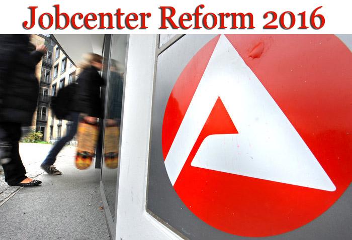 Jobcenter Reform 2016